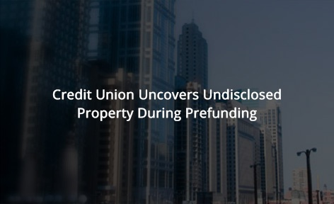 Credit Union Uncovers Undisclosed Property During Prefunding
