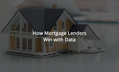 How Mortgage Lenders Win With Data